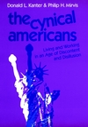 The Cynical Americans: Living and Working in an Age of Discontent and Disillusion (1555421504) cover image