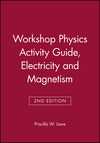 Workshop Physics Activity Guide, Electricity and Magnetism, Module 4: 2nd Edition (EHEP001704) cover image