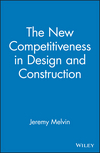 The New Competitiveness in Design and Construction: 12 Strategies That Will Drive the 21st-Century's Most Successful Firms (0470065605) cover image