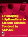 Leveraging httpHandlers to Stream Custom Content in ASP.NET (0470379405) cover image