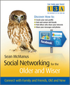 Social Networking for the Older and Wiser: Connect with Family and Friends, Old and New  (0470686405) cover image