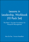 Lessons in Leadership, The Peter F. Drucker Foundation for Nonprofit Management, Workbook (10 Pack Set), Workbook (10 Pack Set) (0787945005) cover image