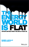 The Energy World is Flat: Opportunities from the End of Peak Oil (1118868005) cover image