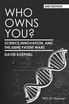 Who Owns You?: Science, Innovation, and the Gene Patent Wars, 2nd Edition  (1118948505) cover image