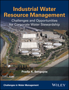 Industrial Water Resource Management: Challenges and Opportunities for Corporate Water Stewardship (1119272505) cover image