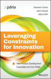 Leveraging Constraints for Innovation: New Product Development Essentials from the PDMA (1119389305) cover image