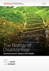 The Biology of Disadvantage: Socioeconimic Status and Health, Volume 1186 (1573317705) cover image