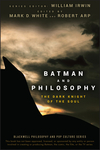 Batman and Philosophy: The Dark Knight of the Soul (0470270306) cover image