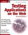 Testing Applications on the Web: Test Planning for Mobile and Internet-Based Systems, 2nd Edition  (0471201006) cover image
