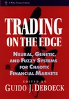 Trading on the Edge: Neural, Genetic, and Fuzzy Systems for Chaotic Financial Markets (0471311006) cover image