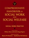 Comprehensive Handbook of Social Work and Social Welfare, Volume 3, Social Work Practice (0471762806) cover image