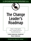 The Change Leader's Roadmap: How to Navigate Your Organization's Transformation (0787956406) cover image