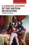 A Concise History of the Haitian Revolution (1405198206) cover image