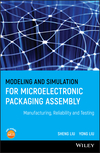 Modeling and Simulation for Microelectronic Packaging Assembly: Manufacturing, Reliability and Testing (0470827807) cover image