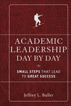 Academic Leadership Day by Day: Small Steps That Lead to Great Success (0470903007) cover image