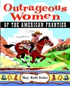 Outrageous Women of the American Frontier (0471383007) cover image