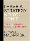 I Have a Strategy (No, You Don't): The Illustrated Guide to Strategy (1118484207) cover image