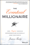 The Eventual Millionaire: How Anyone Can Be an Entrepreneur and Successfully Grow Their Startup (1118674707) cover image