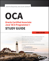 OCA: Oracle Certified Associate Java SE 8 Programmer I Study Guide: Exam 1Z0-808 (1118957407) cover image