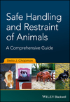 Safe Handling and Restraint of Animals: A Comprehensive Guide (1119077907) cover image