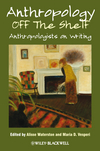 Anthropology off the Shelf: Anthropologists on Writing (1405189207) cover image