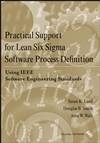 Practical Support for Lean Six Sigma Software Process Definition: Using IEEE Software Engineering Standards (0470170808) cover image