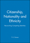 Citizenship, Nationality and Ethnicity: Reconciling Competing Identities (0745616208) cover image