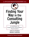 Finding Your Way in the Consulting Jungle: A Guidebook for Organization Development Practitioners (0787953008) cover image