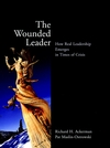 The Wounded Leader: How Real Leadership Emerges in Times of Crisis (0787961108) cover image