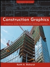 Construction Graphics: A Practical Guide to Interpreting Working Drawings, 2nd Edition (0470137509) cover image