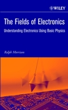 The Fields of Electronics: Understanding Electronics Using Basic Physics (0471222909) cover image