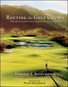 Routing the Golf Course: The Art & Science That Forms the Golf Journey  (0471434809) cover image