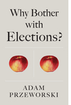 Why Bother With Elections? (1509526609) cover image