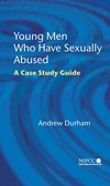 Young Men Who Have Sexually Abused: A Case Study Guide (047002240X) cover image