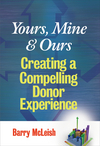Yours, Mine, and Ours: Creating a Compelling Donor Experience (047012640X) cover image