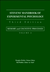 Stevens' Handbook of Experimental Psychology, Volume 2, Memory and Cognitive Processes, 3rd Edition (047138030X) cover image