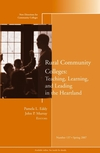 Rural Community Colleges: Teaching, Learning, and Leading in the Heartland: New Directions for Community Colleges, Number 137 (078799720X) cover image