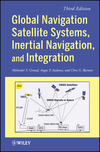 Global Navigation Satellite Systems, Inertial Navigation, and Integration, 3rd Edition (111844700X) cover image