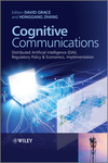 Cognitive Communications: Distributed Artificial Intelligence (DAI), Regulatory Policy and Economics, Implementation (111995150X) cover image