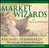 Market Wizards Disc 6: Inverview with Michael Steinhardt, The Concept of Variant Perception (159280280X) cover image