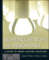 Lighting Retrofit and Relighting: A Guide to Energy Efficient Lighting (0470568410) cover image