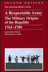 A Respectable Army: The Military Origins of the Republic, 1763 - 1789, 2nd Edition (1118817710) cover image