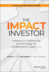 The Impact Investor: Lessons in Leadership and Strategy for Collaborative Capitalism (1118860810) cover image