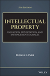 Intellectual Property: Valuation, Infringement, and Joint Venture Strategies, 5th Edition (1119356210) cover image