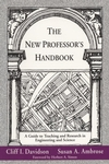 The New Professor's Handbook: A Guide to Teaching and Research in Engineering and Science (1882982010) cover image