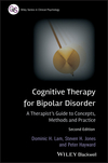 Cognitive Therapy for Bipolar Disorder: A Therapist's Guide to Concepts, Methods and Practice, 2nd Edition (0470779411) cover image
