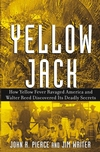 Yellow Jack: How Yellow Fever Ravaged America and Walter Reed Discovered Its Deadly Secrets (0471472611) cover image
