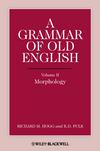 A Grammar of Old English, Volume 2: Morphology (0631136711) cover image