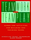 Teamwork and Teamplay: Games and Activities for Building and Training Teams (0787947911) cover image