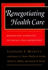 Renegotiating Health Care: Resolving Conflict to Build Collaboration (0787950211) cover image
